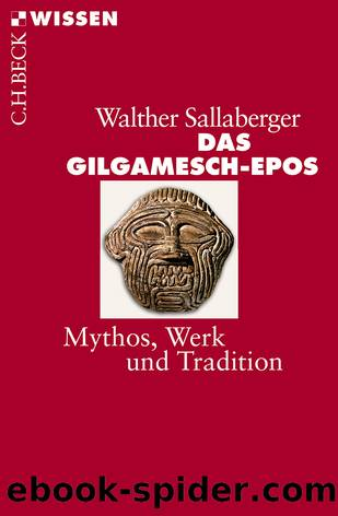 Das Gilgamesch-Epos - Mythos Werk und Tradition by Walther Sallaberger